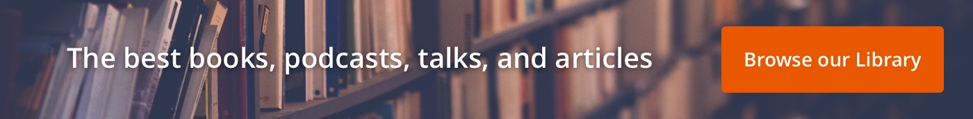 Banner for our collection of books, talks, podcasts, and articles