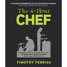 The 4-Hour Chef: The Simple Path to Cooking Like a Pro, Learning Anything, and …